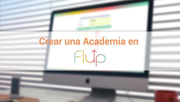 Empezar con Flup. Crear una academia.
