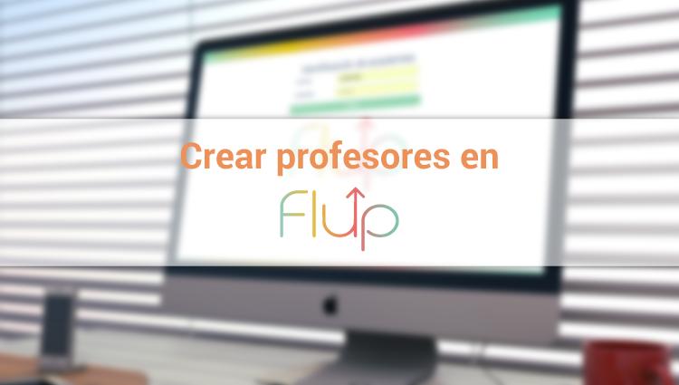 Cómo crear un profesor en Flup