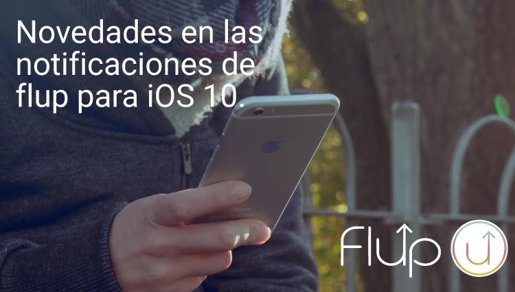 Novedades en las notificaciones para iOS 10.