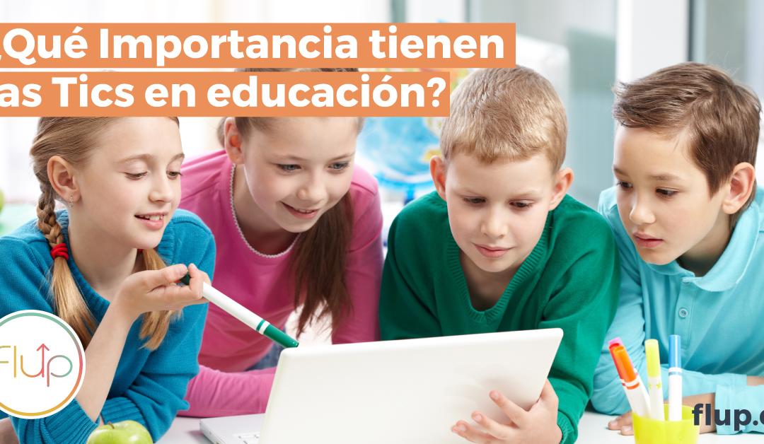 La importancia de TICs en la educación