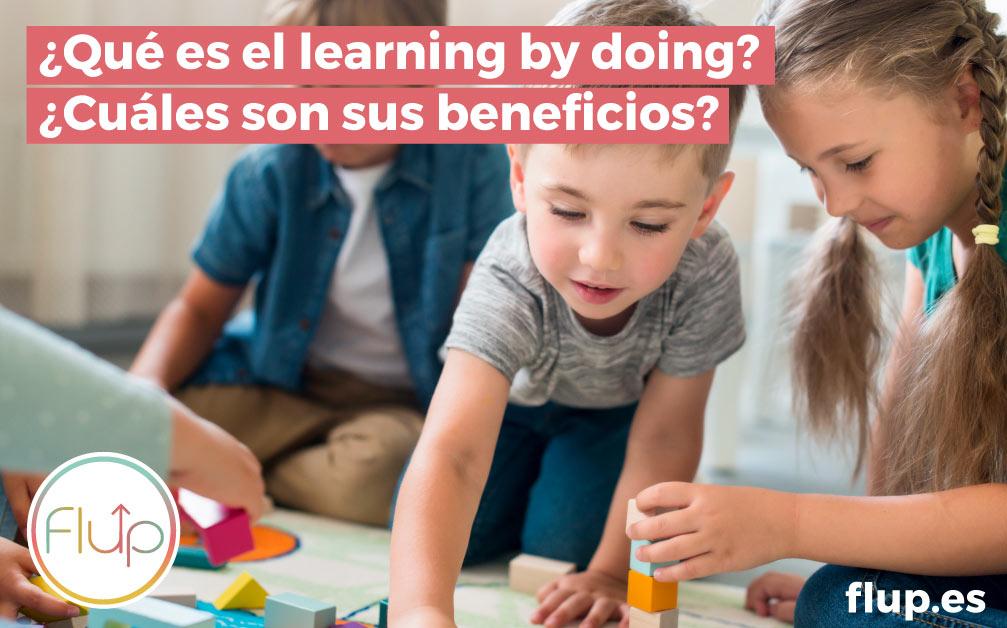 ¿Qué es y cuáles son los beneficios del learning by doing?