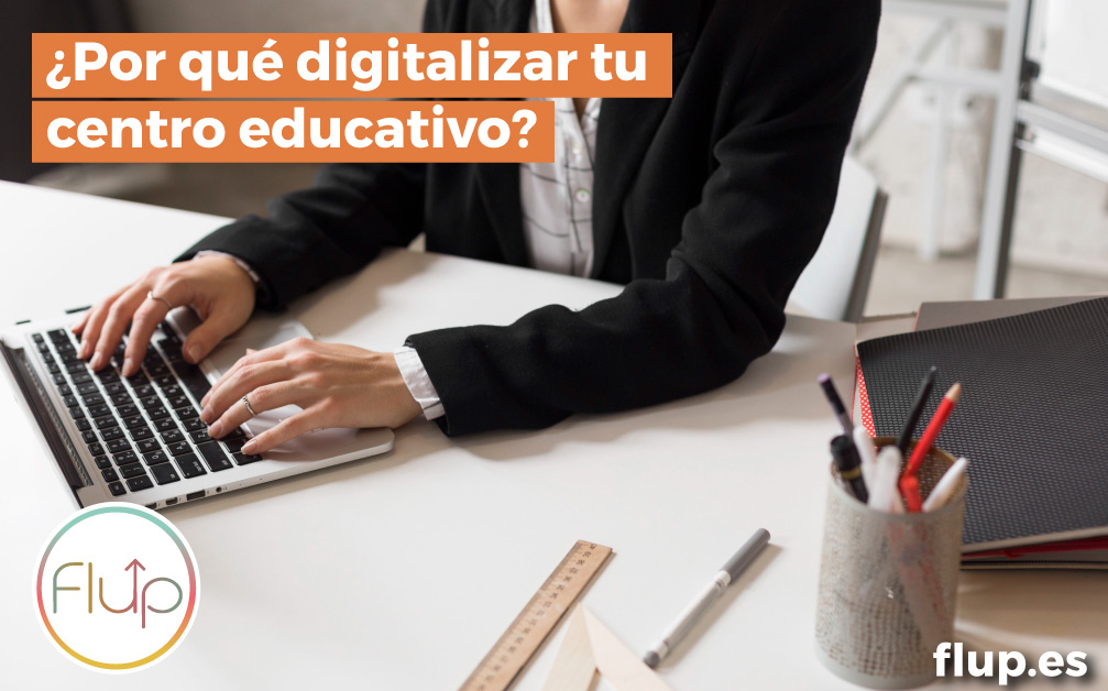 Por qué digitalizar tu centro educativo