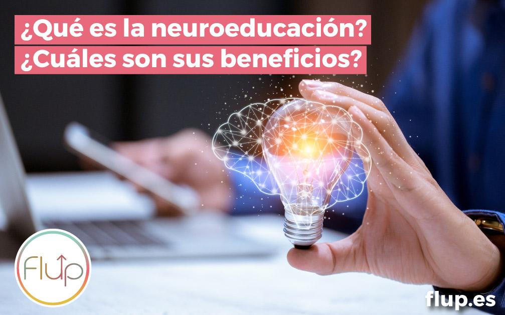 ¿Qué es y cuáles son los beneficios de la neuroeducación?