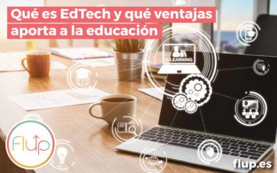 ¿Qué es la EdTech y qué ventajas aporta a la educación?