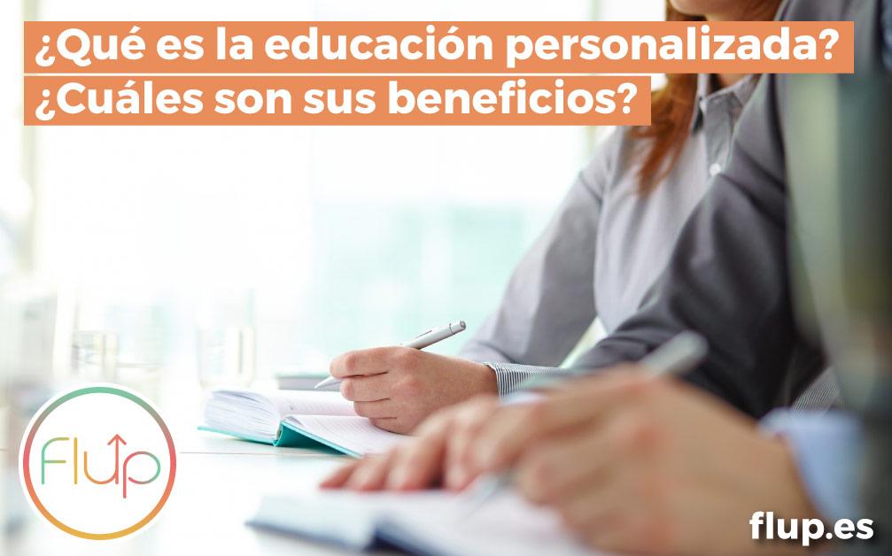 ¿Qué es y cuáles son los beneficios de la educación personalizada?